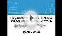 Moving Beyond Responsive Web Design: The Road Map Forward